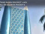 Duh! Utang BUMN Makin Bengkak, Garuda & KRAS Disorot