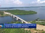 Sukanto Tanoto Kuasai Mayoritas Lahan di Ibu Kota Baru