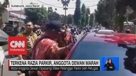 VIDEO: Terkena Razia Parkir, Anggota Dewan Marah