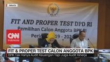 VIDEO: Fit & Proper Test Calon Anggota BPK