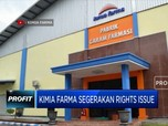 Kimia Farma Bersiap Gelar Rights Issue