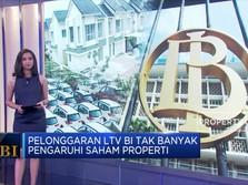 Pelonggaran LTV BI Tak Banyak Pengaruhi Saham Properti