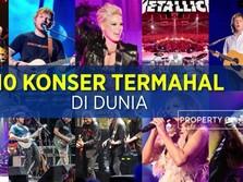 Deretan 10 Konser Musik Termahal di Dunia