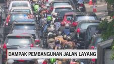 VIDEO: Dampak Pembangunan Jalan Layang