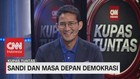 VIDEO: Sandi & Masa Depan Demokrasi #KupasTuntas (1/6)