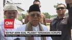 VIDEO: Ma'ruf Amin Soal Pejabat Tersangka Korupsi