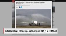 VIDEO: Kabut Asap Karhutla Ganggu Penerbangan