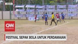 VIDEO: Festival Sepak Bola untuk Perdamaian