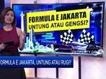 Jakarta Jadi Tuan Rumah Formula E, Untung atau Rugi?