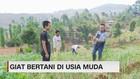 VIDEO: Giat Bertani di Usia Muda
