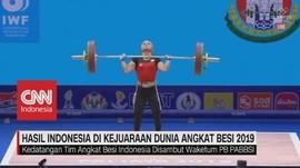 VIDEO: Hasil Indonesia di Kejuaraan Dunia Angkat Besi 2019