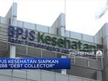 Siap-siap BPJS Kesahatan Punya Debt Collector