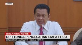 VIDEO: DPR Tunda Pengesahan Empat RUU