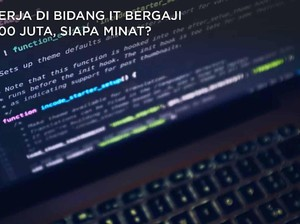Bekerja di Bidang IT Dengan Gaji Rp 40 Juta, Siapa Minat?