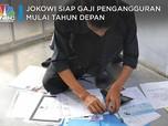Jokowi Siap Gaji Pengangguran Mulai Tahun Depan