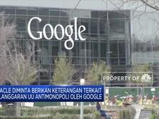 Google Diduga Langgar UU Antimonopoli, Oracle Melapor
