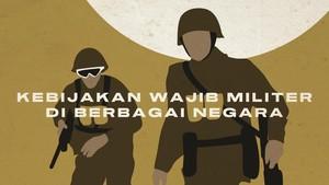 INFOGRAFIS: Kebijakan Wajib Militer di Berbagai Negara
