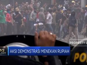 Maraknya Aksi Demonstrasi Tekan Rupiah