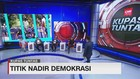 VIDEO: Titik Nadir Demokrasi #KupasTuntas (6/6)