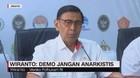 VIDEO: Wiranto: Demo Jangan Anarkistis