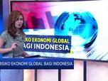Risiko Ekonomi Global Bagi Indonesia