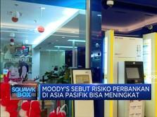 Moody's Sebut Risiko Perbankan di Asia Pasifik Meningkat