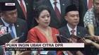 VIDEO: Puan Ingin Ubah Citra DPR