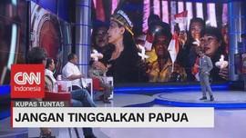 VIDEO: Jangan Lupakan Papua #KupasTuntas (4-5)
