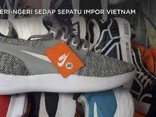 Ngeri-Ngeri Sedap Sepatu Impor Vietnam