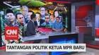 VIDEO: Tantangan Politik Ketua MPR Baru