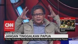 VIDEO: Rocky: Negara Biarkan Kekerasan Terjadi di Papua