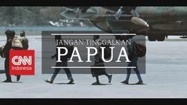 VIDEO: Jangan Lupakan Papua #KupasTuntas (1-5)