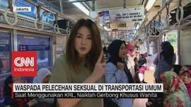 VIDEO: Waspada Pelecehan Seksual di Transportasi Umum