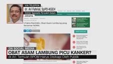 VIDEO: Obat Asam Lambung Picu Kanker?