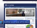Suspensi Saham Bank Artos Dibuka