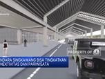 Proyek Bandara Singkawang Diprediksi Rampung 2023