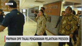 VIDEO: Pimpinan DPR Tinjau Pengamanan Pelantikan Presiden