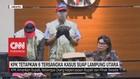 VIDEO: KPK Tetapkan 6 Tersangka Kasus Suap Lampung Utara