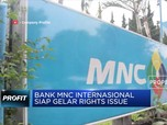 Bank MNC Internasional Siap Gelar Rights Issue