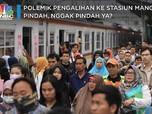 Polemik Pengalihan ke Stasiun Manggarai: Pindah Nggak Ya?