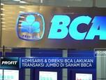 Direksi & Komisaris Ikut Transaksi Jumbo Saham BCA