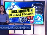 Tsunami PHK, Produsen Ban Michelin Akan Pangkas 2.300 Pekerja