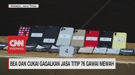 VIDEO: Bea dan Cukai Gagalkan Jasa Titip 76 Gawai Mewah