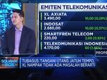 Emiten Telko Hadapi Utang Jatuh Tempo, Begini Penilaian Pasar