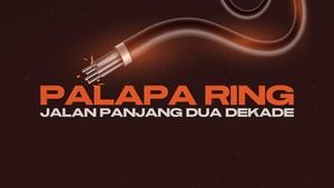INFOGRAFIS: Palapa Ring, Jalan Panjang Cita-cita 2 Dekade