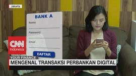 VIDEO: Mengenal Transaksi Perbankan Digital