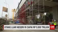 VIDEO: Utang Luar Negeri Indonesia Capai Rp 5.500 Triliun