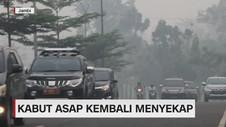 VIDEO: Kabut Asap Kembali Menyekap