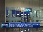 BCA Akan Stock Split di 2020