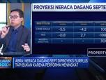Neraca Perdagangan September Diproyeksi Surplus, Ini Sebabnya
